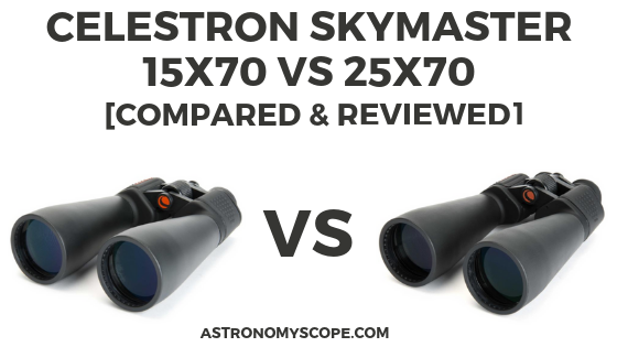 Celestron Skymaster 15x70 vs 25x70 [Compared & Reviewed]