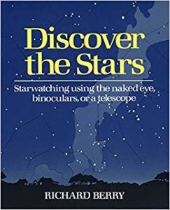 Discover the Stars Starwatching Using the Naked Eye, Binoculars, or a Telescope Book
