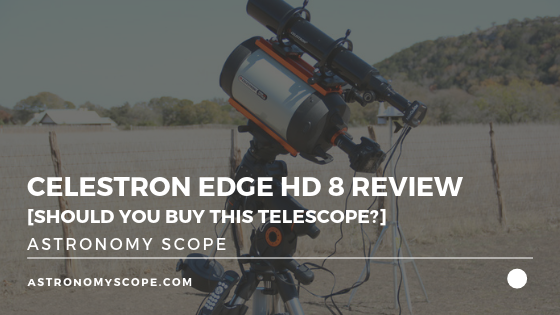 Celestron Edge HD 8 Review [Should You Buy This Telescope_] (1)