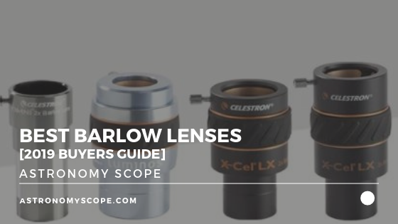 Best Barlow Lenses [2019 Buyers Guide]