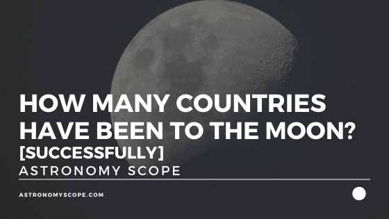 How Many Countries Have Been To The Moon? [Successfully]